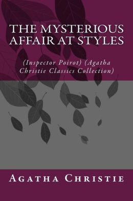 The Mysterious Affair at Styles: (Inspector Poirot) (Agatha Christie Classics Collection)