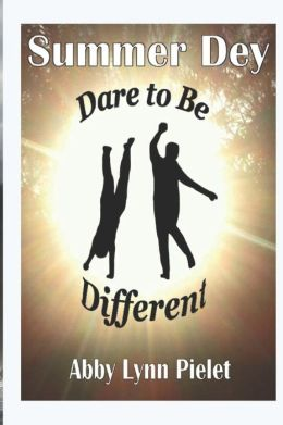 Summer Dey: Dare To Be Different