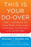 Book Cover Image. Title: This Is Your Do-Over:  The 7 Secrets to Losing Weight, Living Longer, and Getting a Second Chance at the Life You Want, Author: Michael F. Roizen