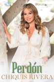 Book Cover Image. Title: Perdon (Forgiveness Spanish edition), Author: Chiquis Rivera