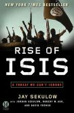 Book Cover Image. Title: Rise of ISIS:  A Threat We Can't Ignore (Enhanced Edition), Author: Jay Sekulow