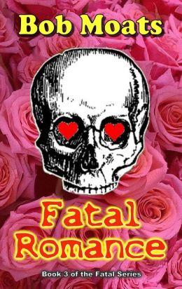 Fatal Romance (The Fatal Series, #3)