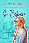 In Between (A Katie Parker Production, #1)