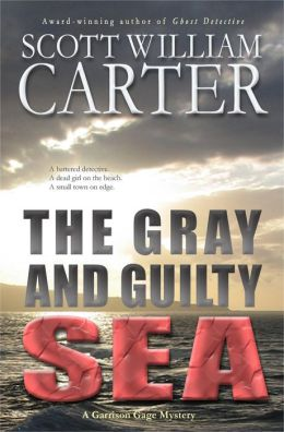 The Gray and Guilty Sea (A Garrison Gage Mystery, #1)