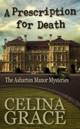 A Prescription for Death (The Asharton Manor Mysteries, #2)