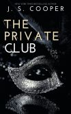 Book Cover Image. Title: The Private Club Boxed Set, Author: J. S. Cooper