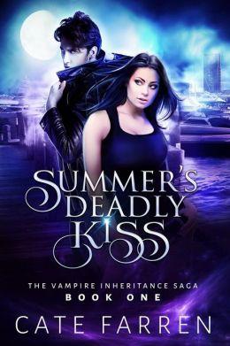 Summer's Deadly Kiss (The Vampire Inheritance Saga, #1)