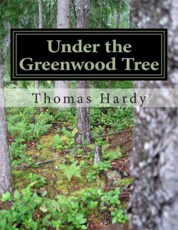 Under the Greenwood Tree: (Thomas Hardy Classics Collection)