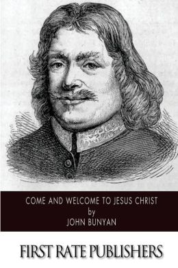 Come and Welcome to Jesus Christ