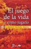 Book Cover Image. Title: El Juego de La Vida y Como Jugarlo, Author: Florence Scovel Shinn