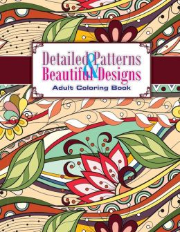 Detailed patterns beautiful designs adult coloring book Coloring books for adults barnes and noble