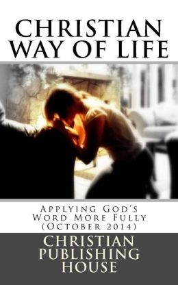 Christian Way of Life Applying God's Word More Fully (October 2014)