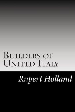 Builders of United Italy