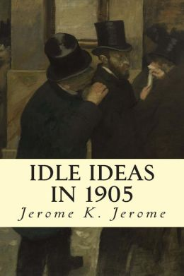 Idle Ideas in 1905
