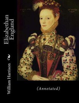 Elizabethan England: (Annotated)