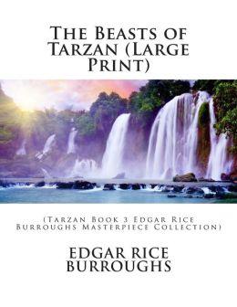 The Beasts of Tarzan (Large Print): (Tarzan Book 3 Edgar Rice Burroughs Masterpiece Collection)