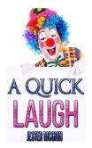Book Cover Image. Title: A Quick Laugh, Author: Jester McGrin