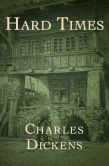 Book Cover Image. Title: Hard Times, Author: Charles Dickens