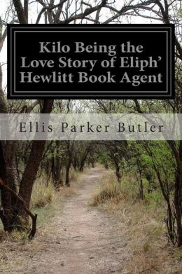 Kilo Being the Love Story of Eliph' Hewlitt Book Agent