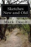 Book Cover Image. Title: Sketches New and Old, Author: Mark Twain
