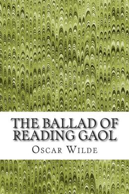 The Ballad of Reading Gaol: (Oscar Wilde Classics Collection)