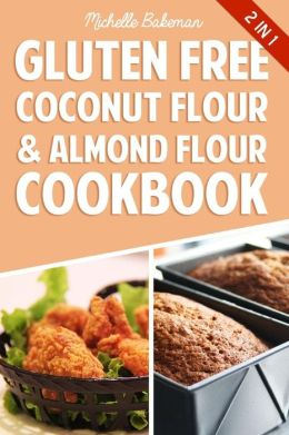 Gluten Free Coconut Flour & Almond Flour Cookbook