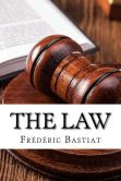 Book Cover Image. Title: The Law, Author: Frederic Bastiat