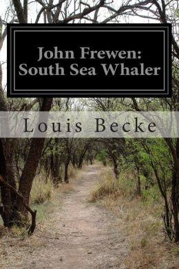 John Frewen: South Sea Whaler