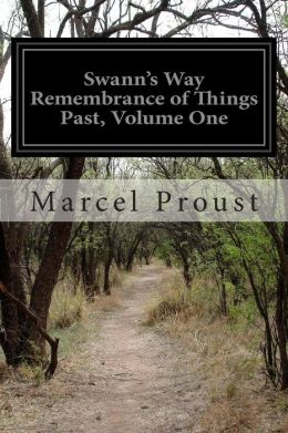 Swann's Way Remembrance of Things Past, Volume One
