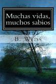 Book Cover Image. Title: Muchas Vidas Muchos Sabios, Author: B. Weiss