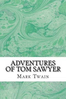 Adventures of Tom Sawyer: (Mark Twain Classics Collection)