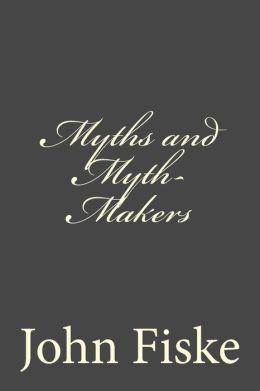 Myths and Myth-Makers