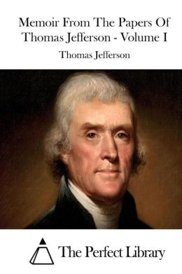 the papers of thomas jefferson The national gazette was founded at the urging of republican leaders james madison and thomas jefferson in  not unlike other papers of the era, the national.