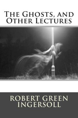 The Ghosts, and Other Lectures