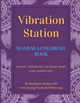 Vibration Station Mandala Coloring Book Energy Enhancing