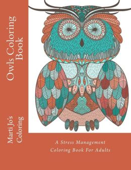 Owls Coloring Book A Stress Management Coloring Book For