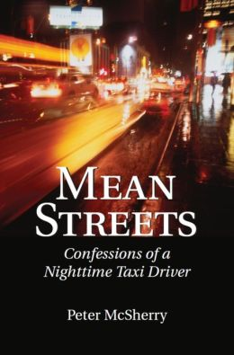 Mean Streets: Confessions of a Night-Time Taxi Driver