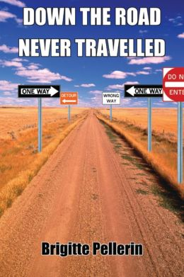 Down the Road Never Travelled