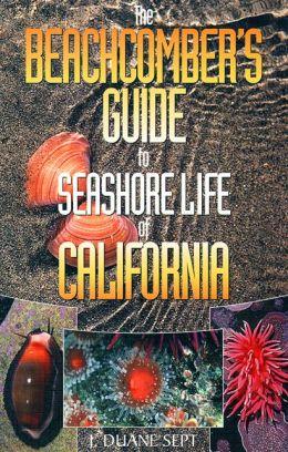 Beachcomber's Guide to Seashore Life of California