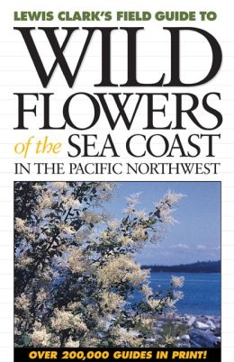 Wild Flowers of the Sea Coast: In the Pacific Northwest