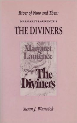 River of Now and Then: Margaret Laurence's the Diviners