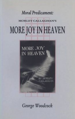 Moral Predicament: Morley Callaghan's More Joy in Heaven