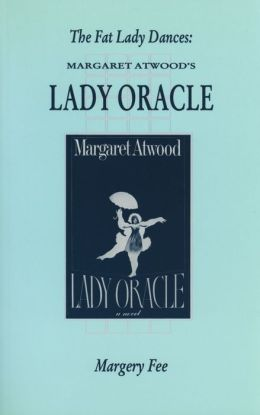 The Fat Lady Dances: Margaret Atwood's Lady Oracle