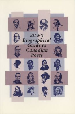 ECW's Biographical Guide to Canadian Poets