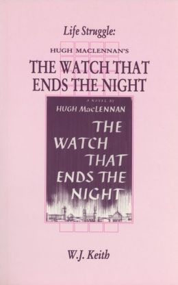 Life Struggle: Hugh Maclennan's the Watch That Ends the Night