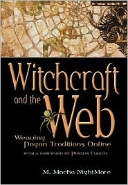 Witchcraft and the Web: Weaving Pagan Traditions Online
