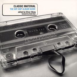 Classic Material: The Hip-Hop Album Guide