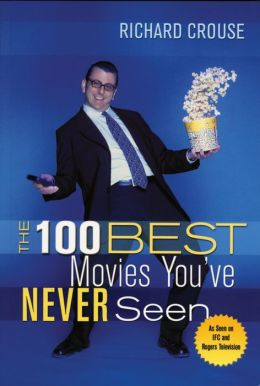 The 100 Best Movies You've Never Seen