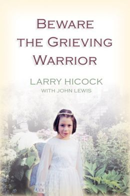 Beware the Grieving Warrior: A Child's Preventable Death - A Struggle for Truth, Healing, and Change