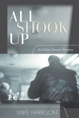 All Shook up: An Eddie Dancer Mystery